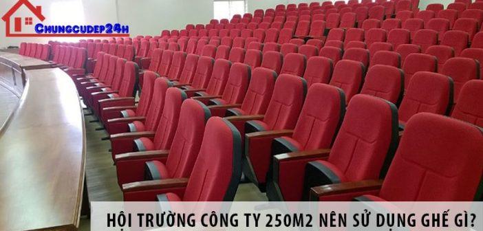 Thiết kế hội trường công ty 250m2 nên sử dụng ghế gì?