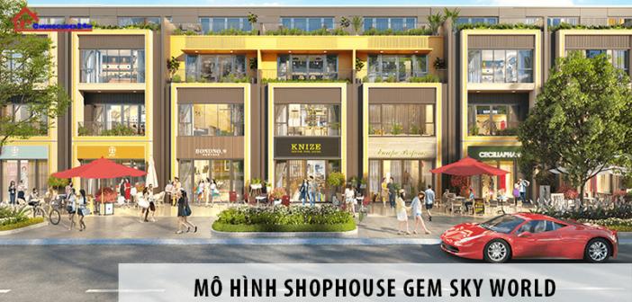 Shophouse Gem Sky World: Mô hình đầu tư thu lợi nhuận cao